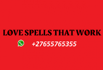 Quick love problem solution A spell to get your lover back +27655765355  USA|Texas|CA|New York City